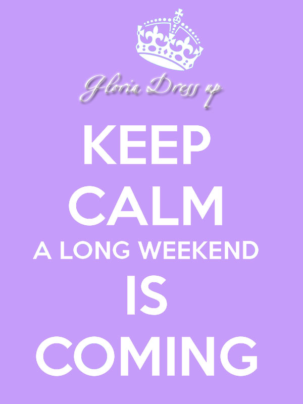 keep-calm-a-long-weekend-is-coming_lilla